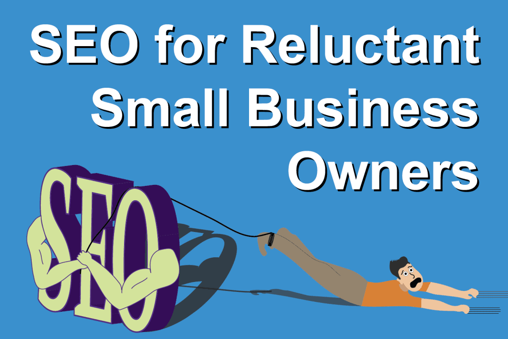 Title image for article on SEO for Reluctant Small Business Owners