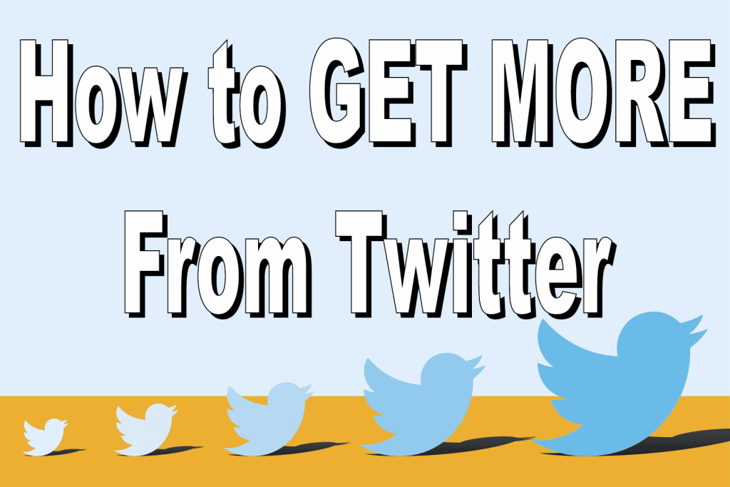 How to Get More from twitter title image