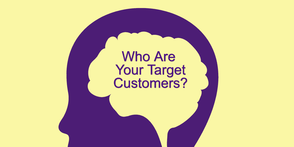 Brain overlaid with words Who Are Your Target Customers?
