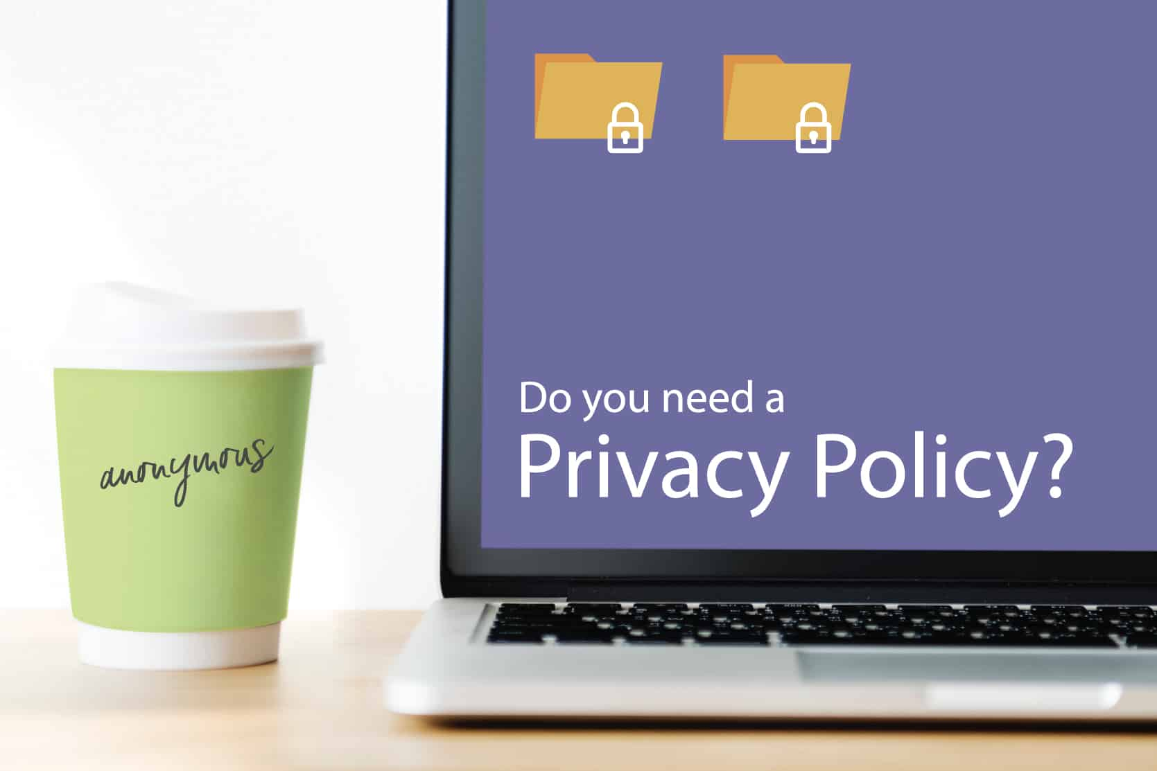 Do You Need a Privacy Policy