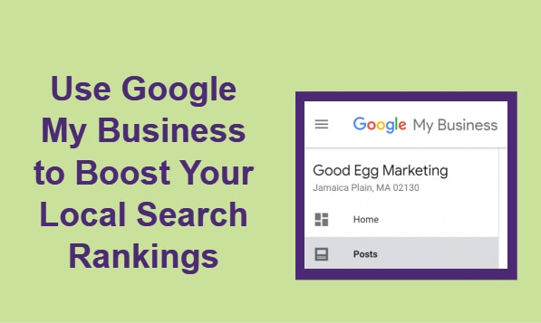 Use Google My Business to Boost Your Local Search Rankings